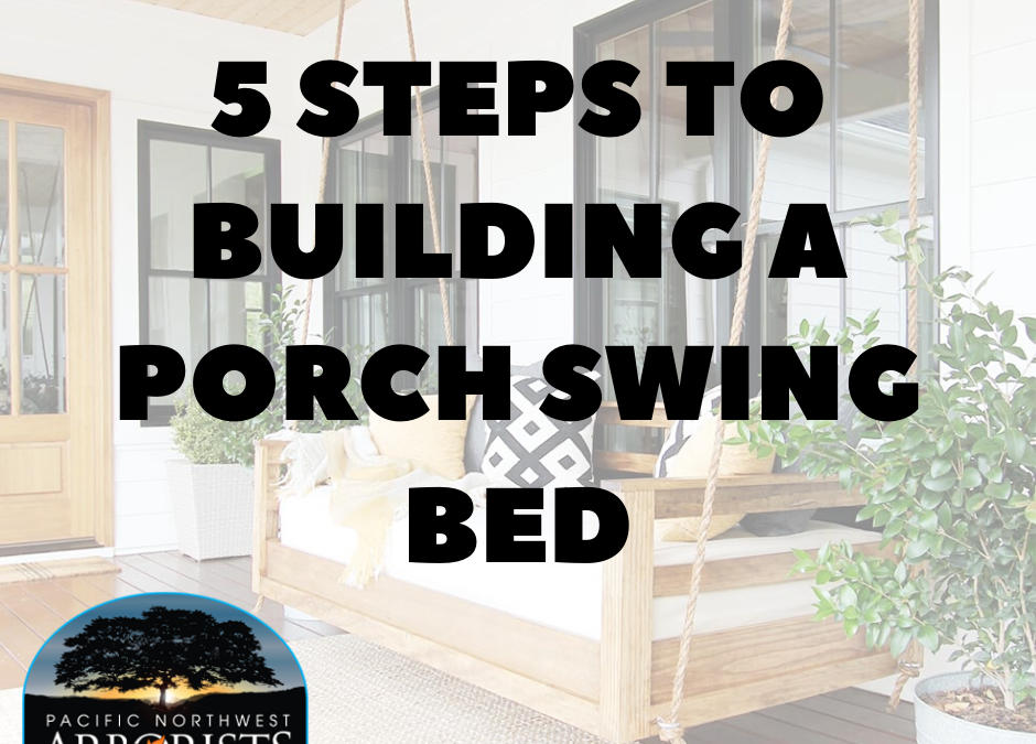 5 Steps to Building a Porch Swing Bed